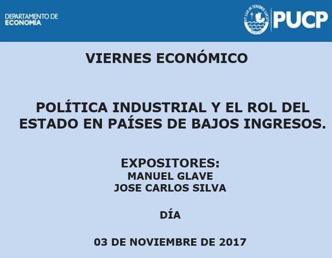 Viernes Económico | Política industrial y el rol del Estado en países de bajos ingresos. 03 de noviembre de 2017.