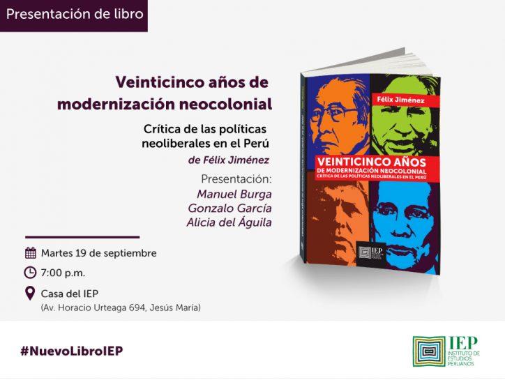 """Presentación de libro """"Veinticinco años de modernización neocolonial. Crítica de las políticas neoliberales en el Perú"""". Félix Jiménez."""
