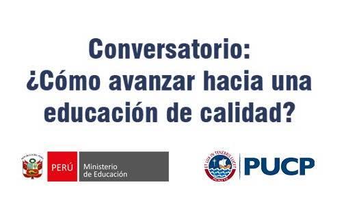 Conversatorio | ¿Cómo avanzar hacia una educación de calidad?. 19 de marzo del 2016.