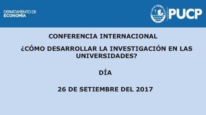 Conferencia Internacional ¿Cómo desarrollar la investigación en las universidades? 26 de setiembre de 2017