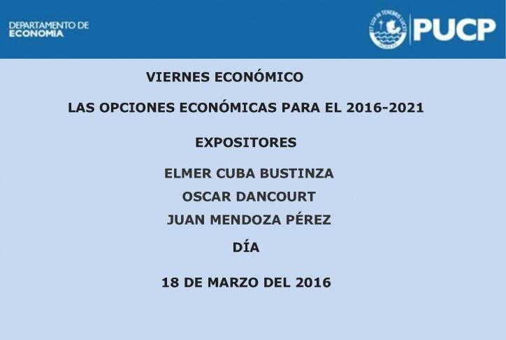 Las opciones económicas para el 2016-2021.18 de marzo del 2016.