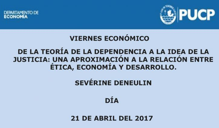 Viernes Económico | De la teoría de la dependencia a la idea de la justicia: Una aproximación a la relación entre ética, economía y desarrollo.