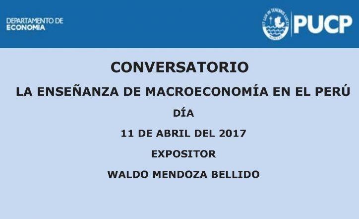 Conversatorio | La enseñanza de Macroeconomía en el Perú.