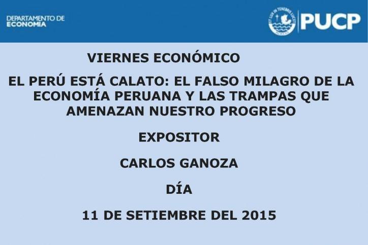 El Perú está calato: El falso milagro de la economía peruana y las trampas que amenazan nuestro. 11 de setiembre del 2015.