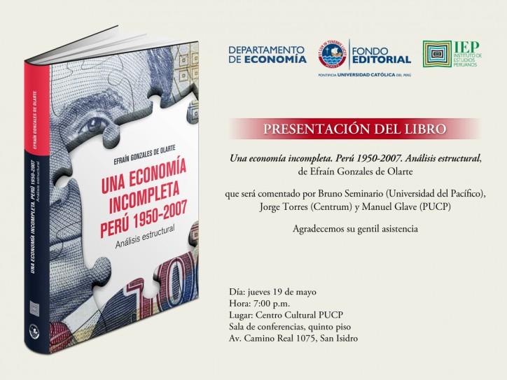 """Presentación de libro """"Una economía incompleta. Perú 1950-2007. Análisis estructural,"""" de Efraín Gonzales de Olarte"""