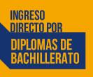 Ingreso directo por diplomas de bachillerato