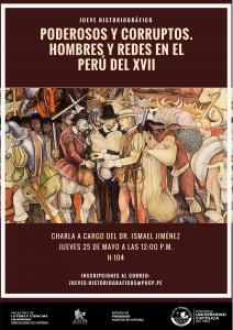 """Charla """"Poderosos y corruptos. Hombres y redes en el Perú del XVII"""""""