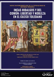 """CHARLA """"INCAS HIDALGOS Y DEL COMÚN: LIBERTAD Y NOBLEZA EN EL CUZCO TOLEDANO"""""""