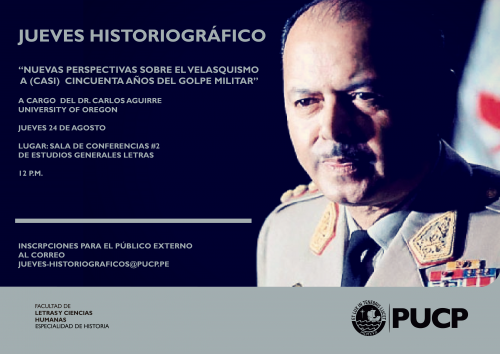 """Jueves Historiográfico """"Nuevas perspectivas sobre el velasquismo a (casi) 50 años del golpe militar"""""""