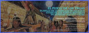 JUEVES HISTORIOGRÁFICOS – El Puxilí de los Yngas, el ayllu de la nobleza incaica que cuidó de los restos mortales de Atahuallpa Ticci Cápac
