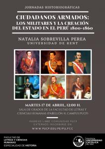 Jornadas Historiográficas   Ciudadanos armados: los militares y la creación del estado en el Perú 1800-1860   Natalia Sobrevilla (Universidad de Kent, Inglaterra)