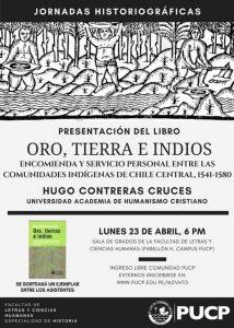 """PRESENTACIÓN DEL LIBRO """"Oro, tierras e indios. Encomienda y servicio personal entre las comunidades indígenas de Chile central, 1541-1580"""""""