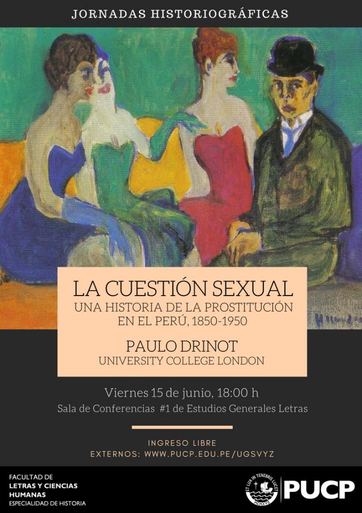 Paulo Drinot en la PUCP | La cuestión sexual. Una historia de la prostitución en el Perú, 1850-1950